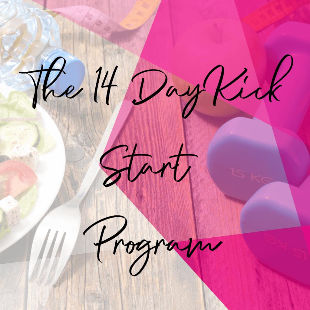The 14 Day Kick Start Program